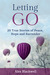 Letting Go: 25 True Stories...