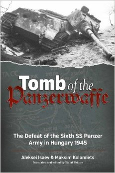 tomb-of-the-panzerwaffe-the-defeat-of-the-sixth-ss-panzer-army-in-hungary-1945