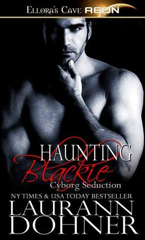 Haunting Blackie (Cyborg Seduction, #8)