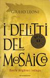 I delitti del mosaico (Dante Alighieri, #2)