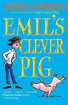 Emil's Clever Pig. Astrid Lindgren