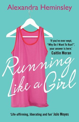 Book review | Running Like a Girl by Alexandra Heminsley | 5 stars