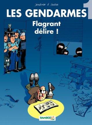 Flagrant délire ! (Les Gendarmes, #1)