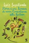 Storia di una lumaca che scoprì l'importanza della lentezza by Luis Sepúlveda