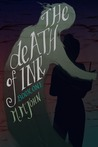 The Death of Ink (The Death of Ink, #1)
