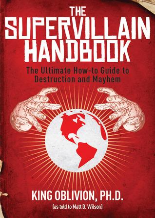 The Supervillain Handbook by Matt D. Wilson