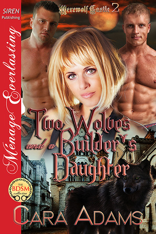 Two Wolves and a Builders Daughter(Werewolf Castle 2)