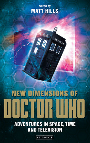New Dimensions of Doctor Who: Exploring Space, Time and Television
