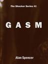 Gasm by Alan Spencer