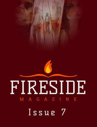 Fireside Magazine Issue 7(Fireside Magazine 7)