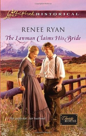 The Lawman Claims His Bride (Charity House, #4)