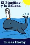 El Pingüino y la Ballena