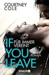If You leave - Niemals getrennt by Courtney Cole