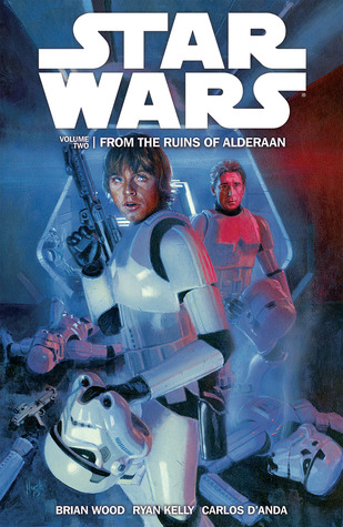 Star Wars, Volume 2: From the Ruins of Alderaan(Star Wars (Dark Horse) 7-12)