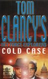 Cold Case (Tom Clancy's Net Force Explorers, #15)