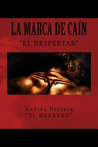 La Marca De Cain El Despertar By Andres Herrera