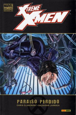 X treme x men 2 paraso perdido by chris claremont 18809911 fandeluxe Images