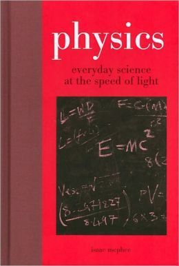 Physics: Everyday Science at the Speed of Light