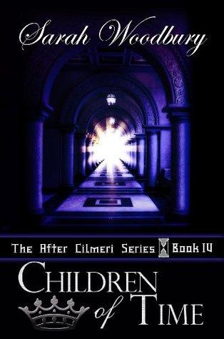 Children of Time (After Cilmeri, #4)