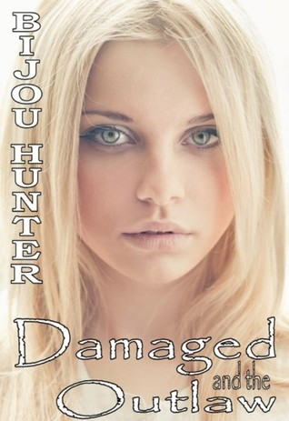 Damaged and the Outlaw (Damaged, #4)