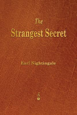 The Strangest Secret por Earl Nightingale