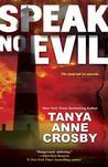 Speak No Evil by Tanya Anne Crosby