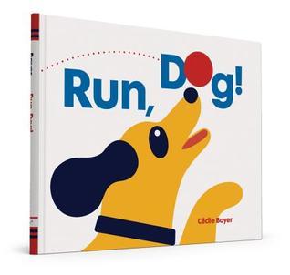 Run, Dog!