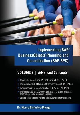 Implementing SAP Business Objects Planning and Consolidation (SAP Bpc) Volume II: Advanced Concepts