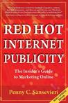 Red Hot Internet Publicity: An Insider's Guide to Marketing Online