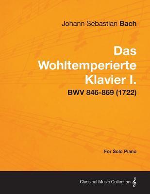 Das Wohltemperierte Klavier I. for Solo Piano - Bwv 846-869 (1722)
