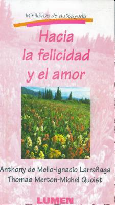 Hacia la felicidad y el amor