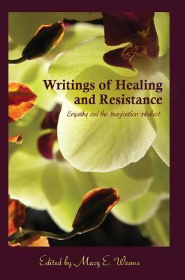 Writings of Healing and Resistance: Empathy and the Imagination-Intellect