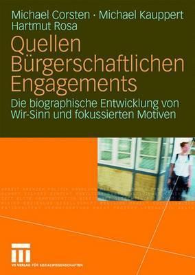 Quellen Burgerschaftlichen Engagements: Die Biographische Entwicklung Von Wir-Sinn Und Fokussierten Motiven