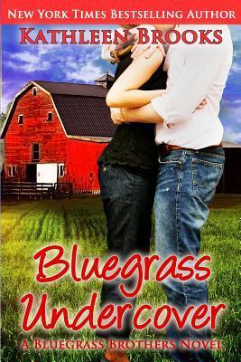Bluegrass Undercover (Bluegrass Brothers, #1)