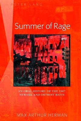 Summer of Rage: An Oral History of the 1967 Newark and Detroit Riots