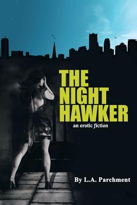 The Night Hawker: An Erotic Fiction