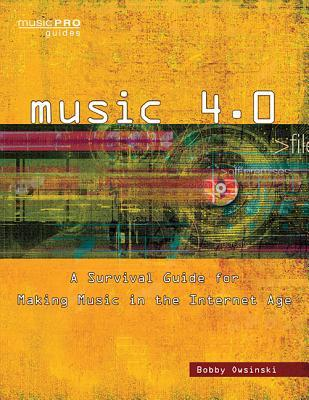 Music 4.0: A Survival Guide for Making Music in the Internet Age