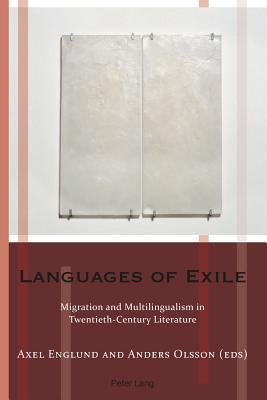 Languages of Exile: Migration and Multilingualism in Twentieth-Century Literature
