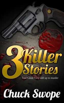 3 Killer Stories: Lust Greed Envy Always Leads to Murder