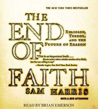 The End Of Faith Religion Terror And The Future Of Reason By Sam