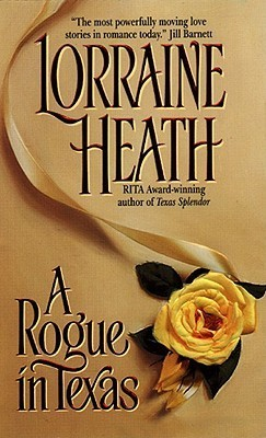 A Rogue in Texas by Lorraine Heath