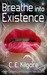 Breathe Into Existence (Corwint Central Agent Files, #4)