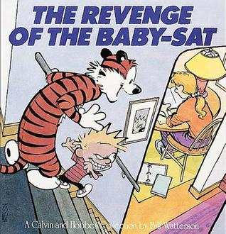 The Revenge of the Baby-Sat (Calvin and Hobbes #5)