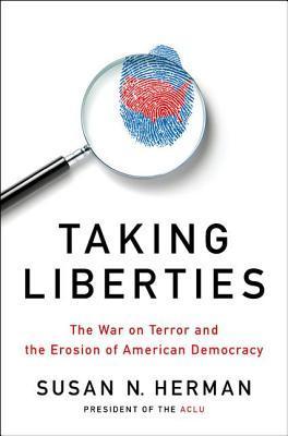 Taking Liberties by Susan N. Herman