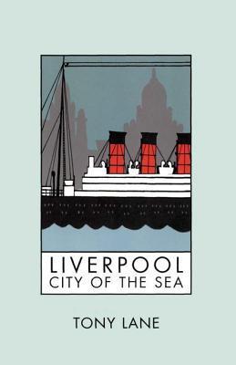 Liverpool: City of the Sea