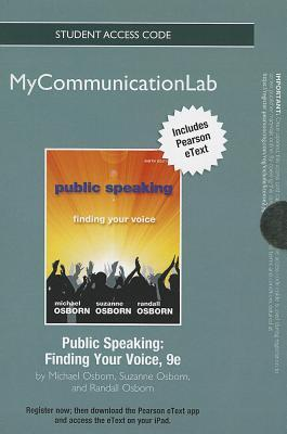 New Mycommunicationlab with Pearson Etext -- Standalone Access Card -- For Public Speaking: Finding Your Voice