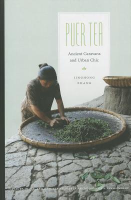 Ebook Puer Tea: Ancient Caravans and Urban Chic by Jinghong Zhang PDF!