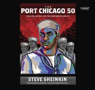The Port Chicago 50 by Steve Sheinkin