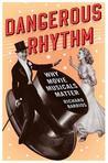 Dangerous Rhythm:...