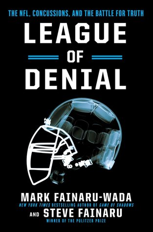 Parents Stop Obsessing Over Concussions >> League Of Denial The Nfl Concussions And The Battle For Truth By